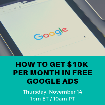 How To Get $10K Per Month In Free Google Ads  November 14, 2019